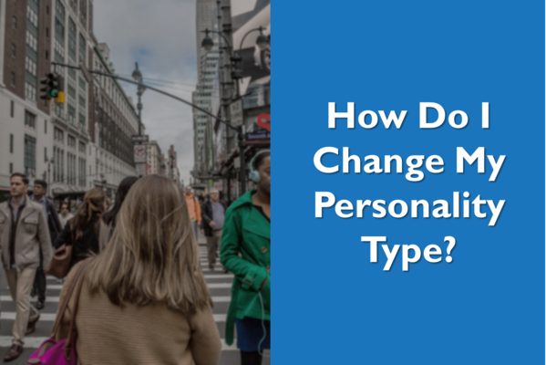 How do I Change my Personality Type?