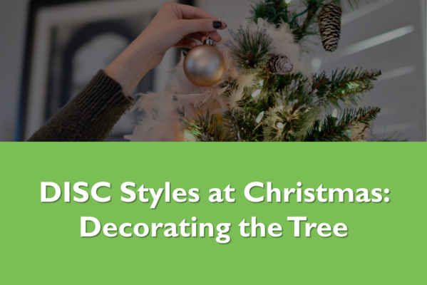 DISC Styles at Christmas: Decorating the Tree
