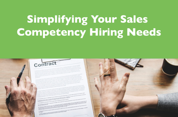 Simplifying your Sales Competency Hiring Needs